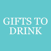 Gifts To Drink